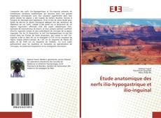 Bookcover of Étude anatomique des nerfs ilio-hypogastrique et ilio-inguinal