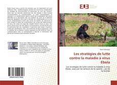 Couverture de Les stratégies de lutte contre la maladie à virus Ebola