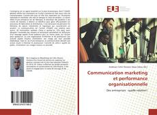 Communication marketing et performance organisationnelle的封面