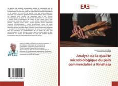 Portada del libro de Analyse de la qualité microbiologique du pain commercialisé à Kinshasa