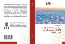 Couverture de La diplomatie togolaise dans l'espace CEDEAO (1972-2009)