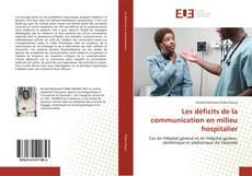 Couverture de Les déficits de la communication en milieu hospitalier