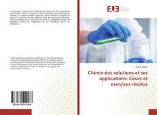 Bookcover of Chimie des solutions et ses applications: Cours et exercices résolus