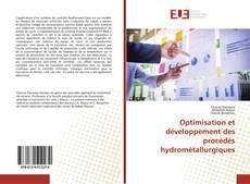 Couverture de Optimisation et développement des procédés hydrométallurgiques