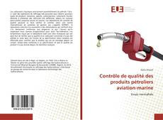 Contrôle de qualité des produits pétroliers aviation-marine kitap kapağı
