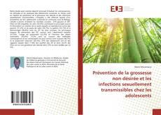 Borítókép a  Prévention de la grossesse non désirée et les infections sexuellement transmissibles chez les adolescents - hoz