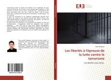 Bookcover of Les libertés à l'épreuve de la lutte contre le terrorisme