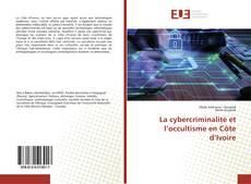 Copertina di La cybercriminalité et l'occultisme en Côte d'Ivoire