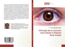 Chirurgie de la cataracte chez l'adulte à l'hôpital Saint Joseph kitap kapağı