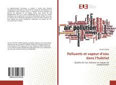Portada del libro de Polluants et vapeur d'eau dans l'habitat