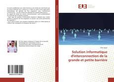 Capa do livro de Solution informatique d'interconnection de la grande et petite barrière