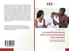 Обложка La sexualité des jeunes face à un environnement socio-sexualisé