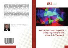 Bookcover of Les couleurs dans la poésie latine au premier siècle avant J.-C. Volume II