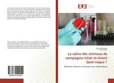 Bookcover of La salive des animaux de compagnie (chat et chien) Quel risque ?