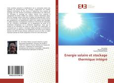 Couverture de Energie solaire et stockage thermique intégré