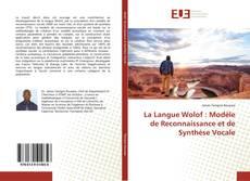 Обложка La Langue Wolof : Modèle de Reconnaissance et de Synthèse Vocale