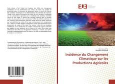 Incidence du Changement Climatique sur les Productions Agricoles kitap kapağı