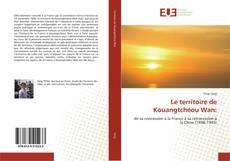 Bookcover of Le territoire de Kouangtchéou Wan: