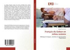 Bookcover of Français du Gabon en milieu scolaire