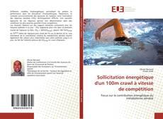 Portada del libro de Sollicitation énergétique d'un 100m crawl à vitesse de compétition