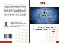 Bookcover of Regard critique sur la situation sociopolitique au Togo