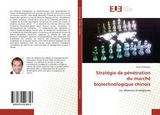 Bookcover of Stratégie de pénétration du marché biotechnologique chinois