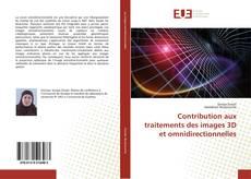 Copertina di Contribution aux traitements des images 3D et omnidirectionnelles