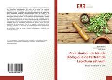 Contribution de l'étude Biologique de l'extrait de Lepidium Sativum kitap kapağı