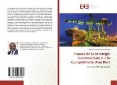 Copertina di Impact de la Stratégie Commerciale sur la Compétitivité d'un Port