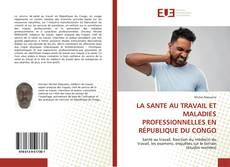 Copertina di LA SANTE AU TRAVAIL ET MALADIES PROFESSIONNELLES EN RÉPUBLIQUE DU CONGO