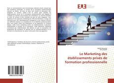 Couverture de Le Marketing des établissements privés de formation professionnelle