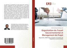 Couverture de Organisation du Travail Gouvernemental et Management de Projet