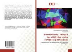 Обложка Electrochimie : Analyse des aldéhydes et des composés phénoliques