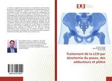 Couverture de Traitement de la LCH par ténotomie du psoas, des adducteurs et plâtre