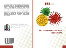 Bookcover of Les Nano-robots et leurs applications