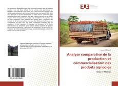Couverture de Analyse comparative de la production et commercialisation des produits agricoles