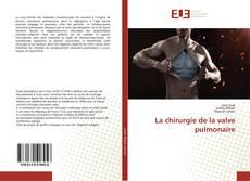 Buchcover von La chirurgie de la valve pulmonaire