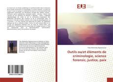 Buchcover von Outils ou/et éléments de criminologie, science forensic, justice, paix
