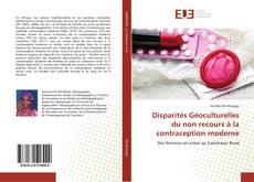 Bookcover of Disparités Géoculturelles du non recours à la contraception moderne