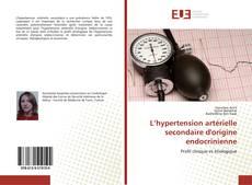 Couverture de L'hypertension artérielle secondaire d'origine endocrinienne