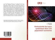 Particularités du lupus systémique dans une population tunisienne kitap kapağı