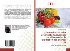 Обложка L'épanouissement des organisations paysannes en milieu rural et la production des légumes bio