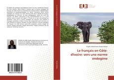 Copertina di Le français en Côte-d'Ivoire: vers une norme endogène