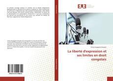 Bookcover of La liberté d'expression et ses limites en droit congolais