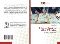 Couverture de Guide pratique pour utiliser MS-Project