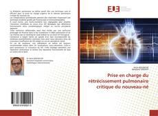 Buchcover von Prise en charge du rétrécissement pulmonaire critique du nouveau-né