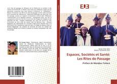 Bookcover of Espaces, Sociétés et Santé: Les Rites de Passage