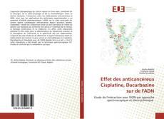 Couverture de Effet des anticancéreux Cisplatine, Dacarbazine sur de l'ADN