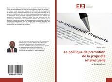 Обложка La politique de promotion de la propriété intellectuelle
