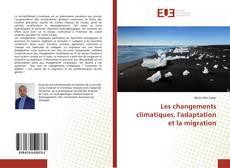 Bookcover of Les changements climatiques, l'adaptation et la migration